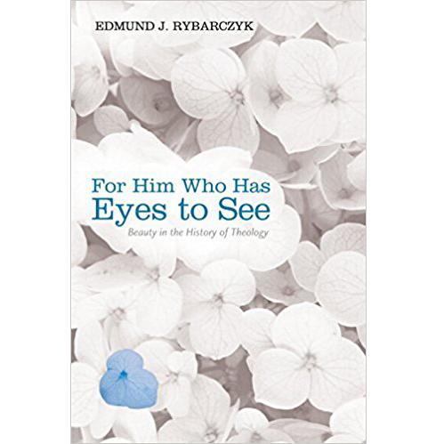 For Him Who Has Eyes to See: Beauty in the History of Theology