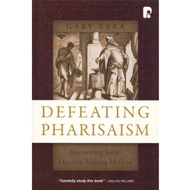 Defeating Pharisaism: Recovering Jesus' Disciple-Making Method