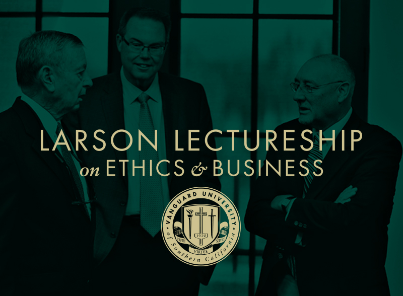 Larson Lectureship on Ethics & Business