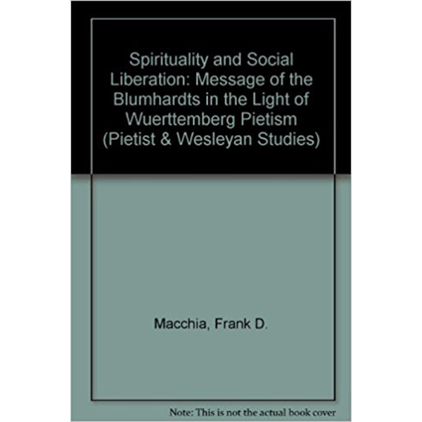 Spirituality and Social Liberation: The Message of the Blumhardts in the Light of Wuerttemberg Pietism